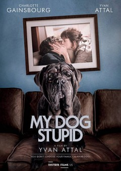 Mon chien stupide = my dog stupid / directed by Yvan Attal.