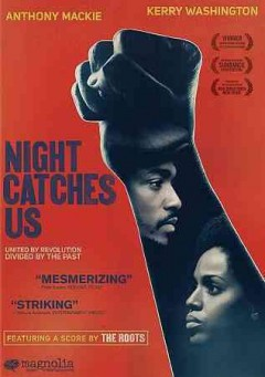 Night catches us / Magnolia Pictures presents a SimonSays Entertainment production in association with Gigantic Pictures ; producer, Sean Costello, Jason Orans ; produced by Ron Simons ; written and directed by Tanya Hamilton.