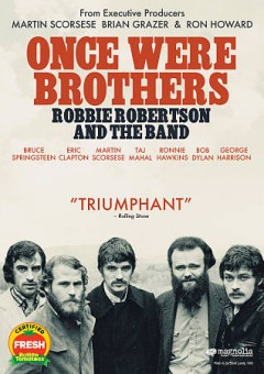 Once were brothers : Robbie Robertson and the band