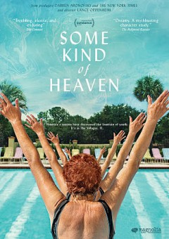 Some kind of heaven / Los Angeles Media Fund, the New York Times present ; in association with 30West ; a Protozoa production ; produced by Darren Aronofsky, Jeffrey Soros, Simon Horsman, Kathleen Lingo, Melissa Oppenheim Lano, Pacho Velez, Lance Oppenheim ; directed by Lance Oppenheim.