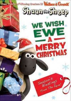 Shaun the sheep. We wish ewe a Merry Christmas / director: Seamus Malone, Richard Webber, Lee Wilton.