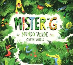 Mundo verde = Green world / Mister G.