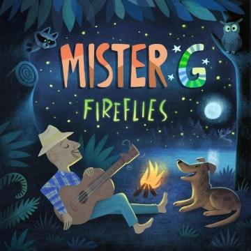 Fireflies / Mister G.