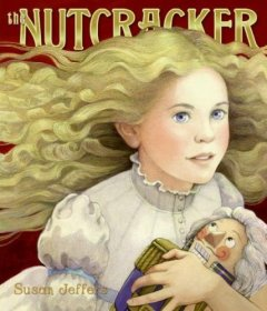 The Nutcracker / Susan Jeffers.