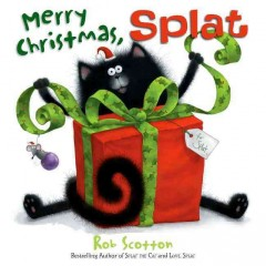 Merry Christmas, Splat / Rob Scotton.