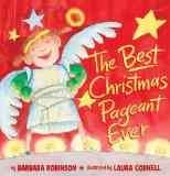 The best Christmas pageant ever / by Barbara Robinson ; illustrated by Laura Cornell.