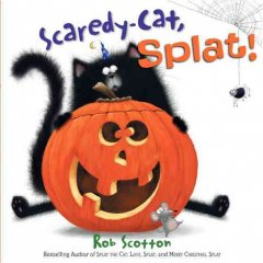 Scaredy-cat, Splat! / Rob Scotton.