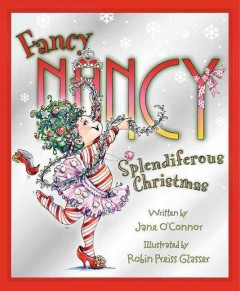 Fancy Nancy, splendiferous Christmas / written by Jane O