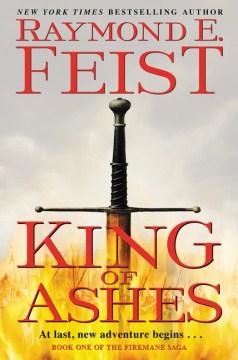 King of ashes / Raymond E. Feist.