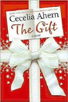 The gift : a novel / Cecelia Ahern.