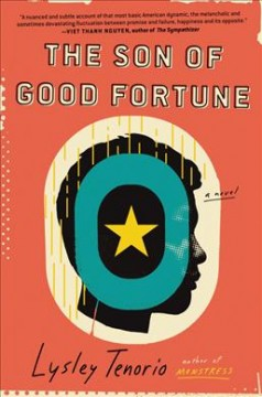 The son of good fortune : a novel / Lysley Tenorio.