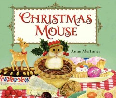 Christmas mouse / written and illustrated by Anne Mortimer.