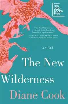 The New Wilderness by Diane Cook (Oneworld Publications)