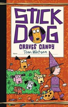 Stick dog craves candy / by Tom Watson ; illustrations by Charles Grosvenor.