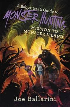 Mission to Monster Island / Joe Ballarini ; illustrated by Vivienne To.