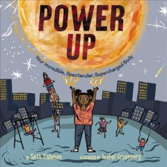 Power up / by Seth Fishman ; illustrated by Isabel Greenberg.
