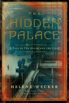 The hidden palace / Helene Wecker.
