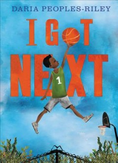 I got next / [written and illustrated] by Daria Peoples-Riley.