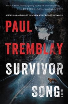 Survivor song : a novel / Paul Tremblay.