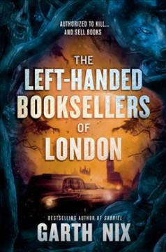 The left-handed booksellers of London / Garth Nix.