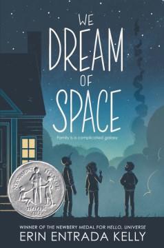 We dream of space / Erin Entrada Kelly.