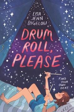 Drum roll, please / Lisa Jenn Bigelow.