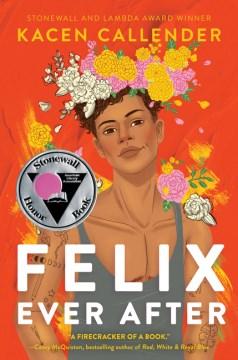 Felix ever after / Kacen Callender.