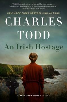 An Irish hostage / Charles Todd.