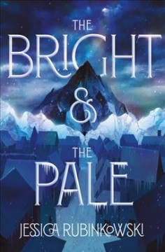 The bright & the pale / Jessica Rubinkowski.