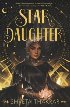 Star daughter / Shveta Thakrar.
