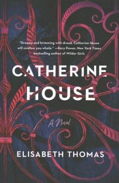 Catherine House / Elisabeth Thomas.