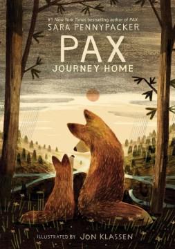 Pax, journey home / Sara Pennypacker ; illustrated by Jon Klassen.