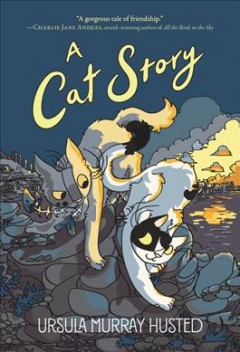 A cat story / Ursula Murray Husted.