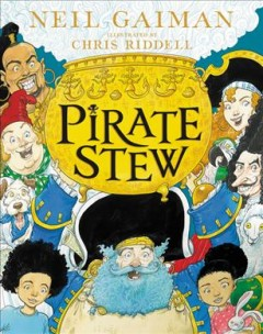 Pirate stew / Neil Gaiman, illustrated by Chris Riddell.