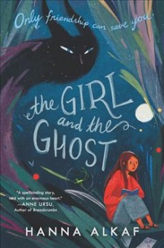 The girl and the ghost / Hanna Alkaf.