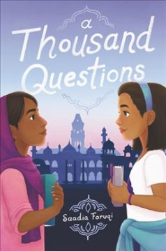 A thousand questions / Saadia Faruqi.