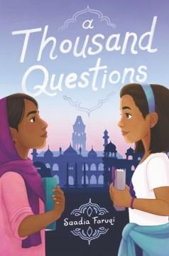 A thousand questions / Saadia Faruqi.