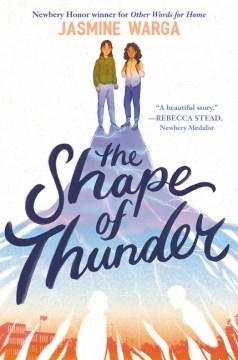 The shape of thunder / Jasmine Warga.
