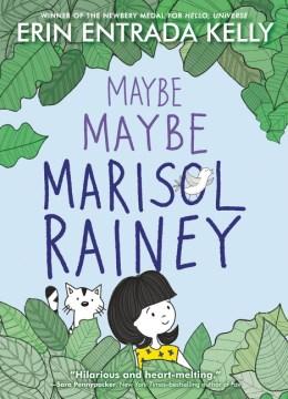 Maybe maybe Marisol Rainey / Erin Entrada Kelly.