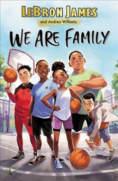 We are family / by LeBron James and Andrea Williams.