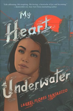 My heart underwater / Laurel Flores Fantauzzo.