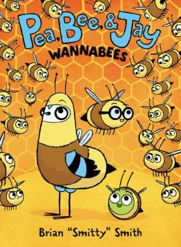 """Pea, Bee, & Jay. 2, Wannabees / Brian Smitty"""" Smith."""""""