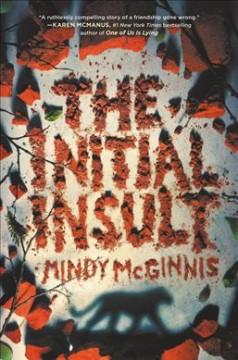 The initial insult / Mindy McGinnis.