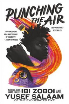 Punching the air / written by Ibi Zoboi with Yusef Salaam ; illustrations by Omar T. Pasha.