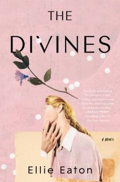 The divines : a novel / Ellie Eaton.