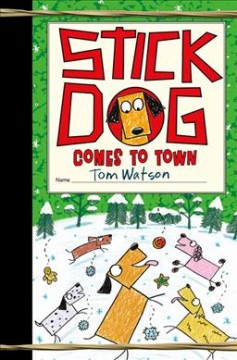 Stick Dog comes to town / by Tom Watson.