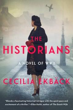 The historians : a novel / Cecilia Ekbäck.