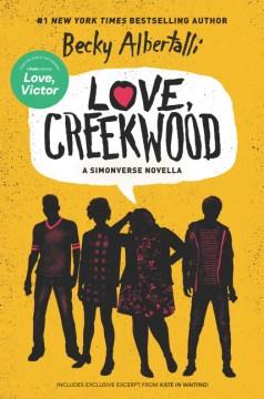 Love, Creekwood : a Simonverse novella / by Becky Albertalli.
