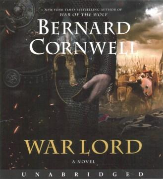 War Lord / Bernard Cornwell.
