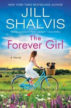 The forever girl : a novel / Jill Shalvis.